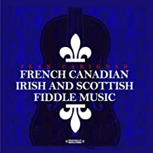 French Canadian Irish and Scottish Fiddle Music