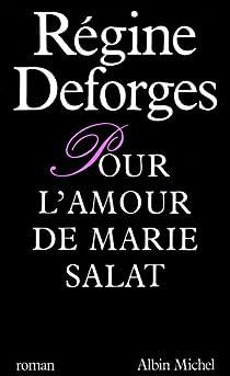Pour l'amour de Marie Salat par Deforges