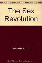 The Sex Revolution by Lois Waisbrooker (1985-12-06)