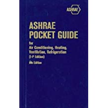 ASHRAE Pocket Guide for Air Conditioning, Heating, Ventilation, Refrigeration, 8th edition - IP (Ashrae Pocket Guide for Air Conditioning, Heating, Ventilation and Refrigeration (Inch Pound))