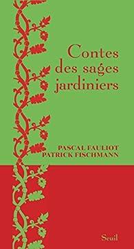 Contes des sages jardiniers par Pascal Fauliot
