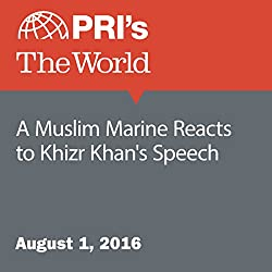 A Muslim Marine Reacts to Khizr Khan's Speech