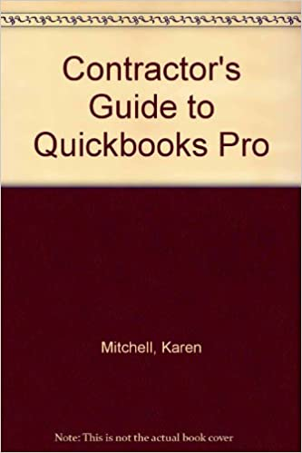 Contractors Guide To Quickbooks Pro Karen Mitchell Craig Savage