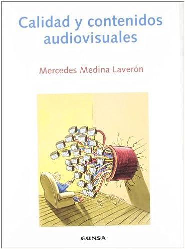 Calidad y contenidos audiovisuales (Comunicación): Amazon.es: Mercedes Medina Laverón: Libros