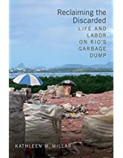 Reclaiming the Discarded: Life and Labor on Rio's Garbage Dump