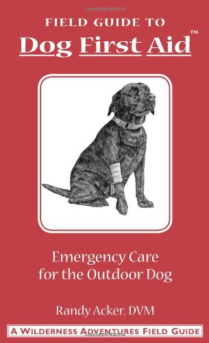 Dog-First-Aid-A-Field-Guide-to-Emergency-Care-for-the-Outdoor-Dog