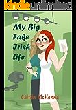 My Big Fake Irish Life