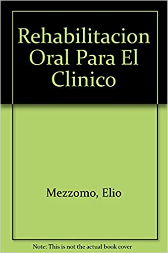 Rehabilitacion oral para el clinico: Amazon.es: Elio Mezzomo ...