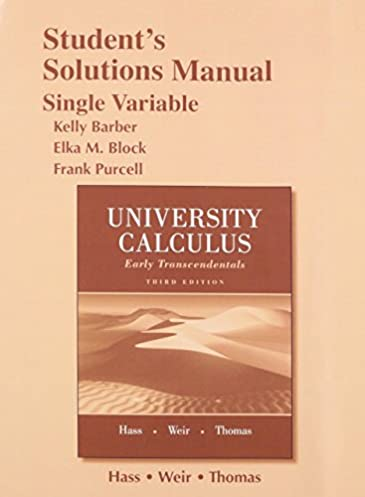 student solutions manual for university calculus early rh amazon com university calculus alternate edition solutions manual pdf pearson university calculus solutions manual