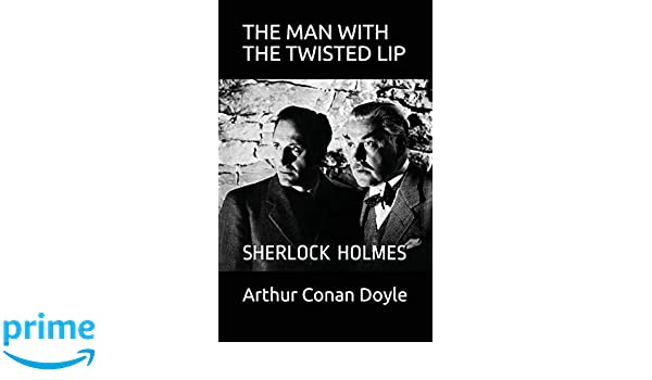 THE MAN WITH THE TWISTED LIP: SHERLOCK HOLMES The Complete Sherlock Holmes: Amazon.es: Arthur Conan Doyle: Libros en idiomas extranjeros
