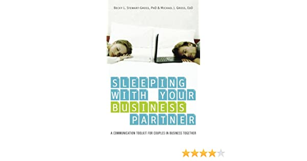 Sleeping with Your Business Partner: A Communication Toolkit for ...