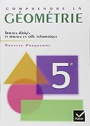 Comprendre la géométrie 5e : Programme 2005 Travaux dirigés