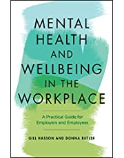 Mental Health and Wellbeing in the Workplace: A Practical Guide for Employers and Employees