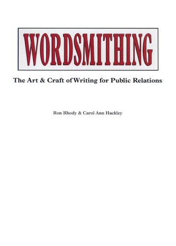 Wordsmithing: The Art & Craft of Writing for Public Relations