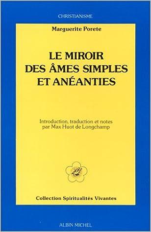 Livre Le Miroir des âmes simples et anéanties et qui seulement demeurent en vouloir et désir d'amour pdf