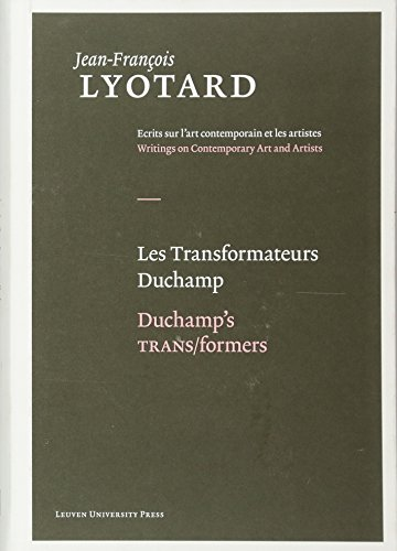 Les Transformateurs Duchamp/Duchamp's TRANS/formers (Jean-François Lyotard: Writings on Contemporary Art and Artists) (English and French Edition)