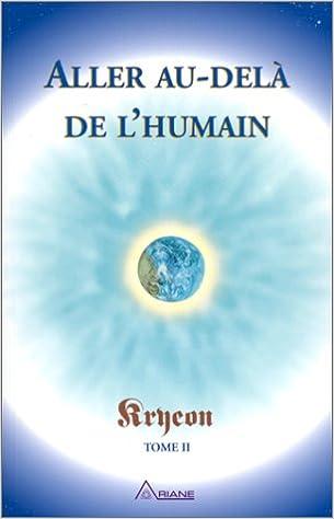 Lire Aller au-delà de l'humain - Tome II pdf epub