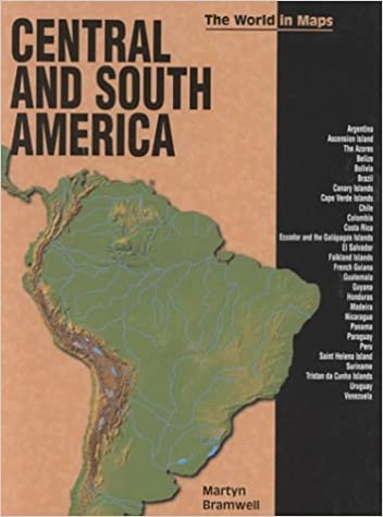 Central and South America (World in Maps): Martyn Bramwell ...