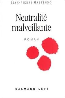 Neutralité malveillante par Gattégno