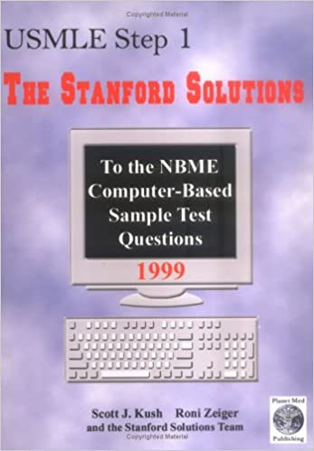 USMLE Step 1 : The Stanford Solutions To the NBME Computer-Based