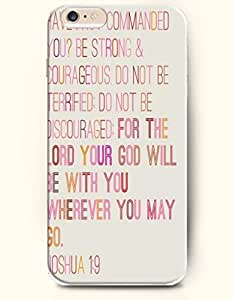 iphone 6 plus Case,OOFIT iphone 6 plus (6 plus) Hard Case **NEW** Case with the Design of Have I not commanded you be strong and courageous. Do not be afraid; do not be discouraged,for the Lord your God will be with you wherever you go. Joshua 1:9 - Case for Apple iPhone iphone 6 plus (6 plus) (2016 plus) Verizon, AT&T Sprint, T-mobile