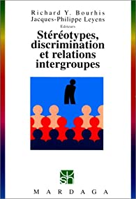 Stereotypes discrimination relations intergroupes 204 ned par Jacques-Philippe Leyens