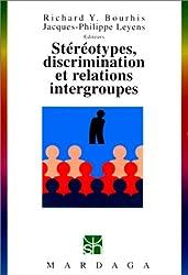 Stéréotypes, discrimination et relations intergroupes. 2ème édition