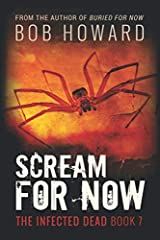 Scream for Now (The Infected Dead) Paperback