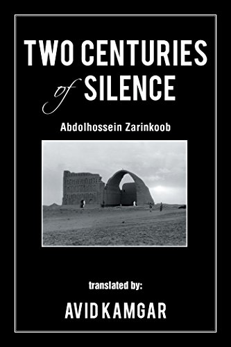 Book: Two Centuries of Silence by Abdolhossein Zarinkoob, translated by Avid Kamgar