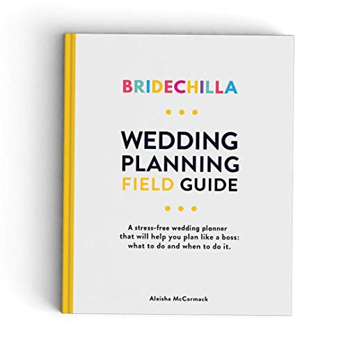 Bridechilla Wedding Planning Field Guide: Wedding Planner | Ideal Engagement Gift for Couples | Checklists & Timelines…