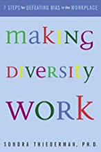 Making Diversity Work: Seven Steps for Defeating Bias in the Workplace