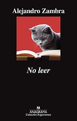 No leer : crónicas y ensayos sobre literatura