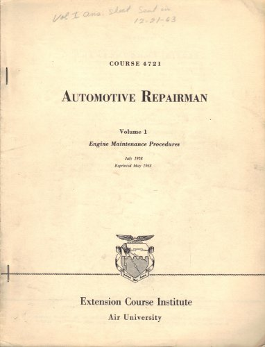 Automotive Repairman Volume 1: Engine Maintenance Procedures