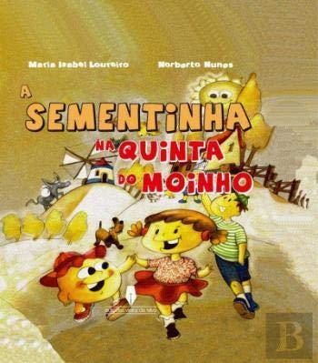 A Sementinha na Quinta do Moinho (Portuguese Edition)