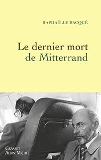 Le dernier mort de Mitterrand, Bacqué, Raphaëlle