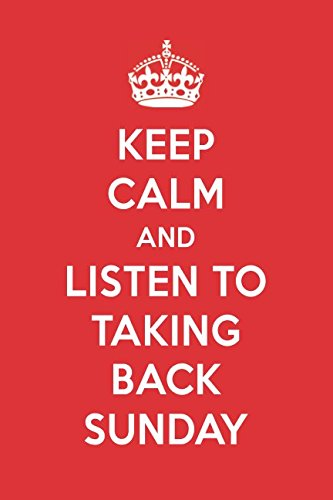 Keep Calm And Listen To Taking Back Sunday: Taking Back Sunday Designer - Merchandise Back Sunday Taking