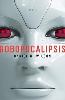 Robopocalipsis par Daniel H. Wilson