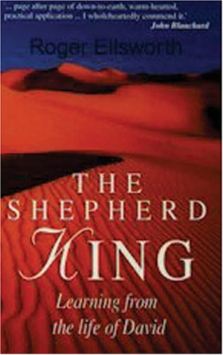 The Shepherd King (Lessons from life of David)