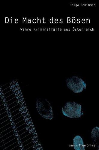 Die Macht des Bösen: Wahre Kriminalfälle aus Österreich (True Crime)