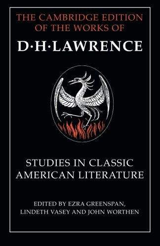 Studies in Classic American Literature (The Cambridge Edition of the Works of D. H. Lawrence)