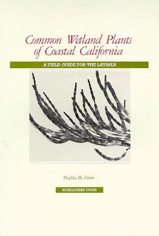 (Common Wetland Plants of Coastal California: A Field Guide for the Layman)