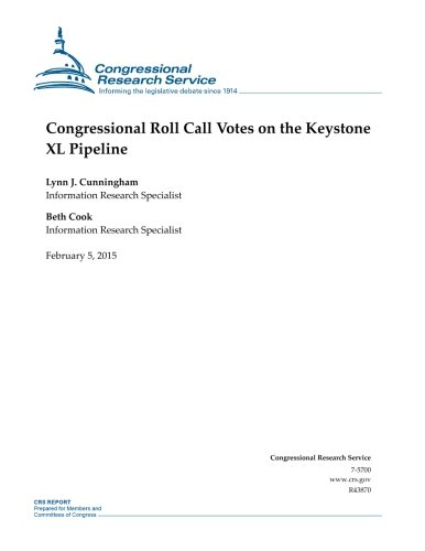 Congressional Roll Call Votes on the Keystone XL Pipeline (CRS Reports)