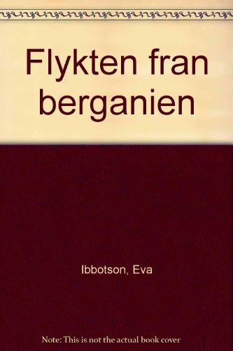 Flykten från Berganien por Eva Ibbotson,Kersti Wittbom