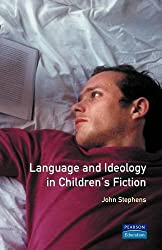 Language and Ideology in Children's Fiction (Language In Social Life)