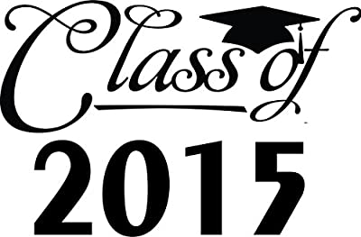 Decal - Vinyl Wall Sticker : Class Of 2015 School Graduation Celebration Party Boy Girl Living Room Bedroom Kitchen Home Decor Picture Art Image Peel & Stick Graphic Mural Design Decoration - Discounted Sale Item - Size : 10 Inches X 20 Inches - 22 Colors