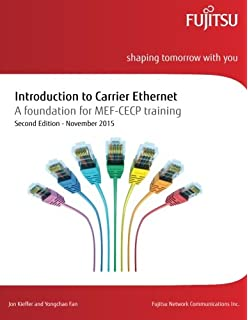 Mef cecp study guide for carrier ethernet professionals updated for introduction to carrier ethernet a foundation for mef cecp training malvernweather Choice Image
