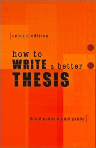 How to Write a Better Thesis by David Evans (2003-01-01)