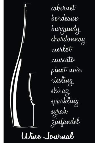 Wine Journal: Cabernet, Bordeaux, Burgundy, Chardonnay, Merlot, Muscato, Pinot Noir, Riesling, Shiraz, Sparkling, Syrah, Zinfandel