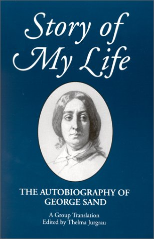 Story of My Life: The Autobiography of George Sand (SUNY series, Women Writers in Translation)
