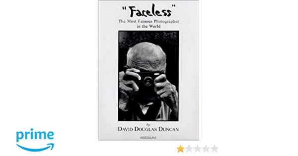 Faceless the most famous photographer in the world david douglas faceless the most famous photographer in the world david douglas duncan 9782843232398 amazon books fandeluxe Images